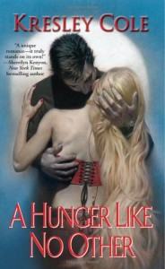 A Hunger Like No Other (Immortals After Dark Series, Book 1) by Kresley Cole
